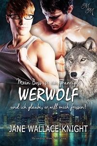 Mein Boss ist ein grantiger Werwolf und ich glaube, er will mich fressen! (Taschenbuch)