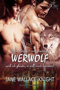 Mein Boss ist ein grantiger Werwolf und ich glaube, er will mich heiraten! (Taschenbuch)