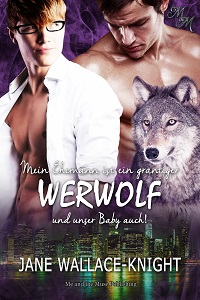 Mein Ehemann ist ein grantiger Werwolf und unser Baby auch!