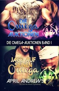 Die Omega-Auktionen Band 1 (Taschenbuch)
