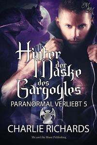 Hinter der Maske des Gargoyles