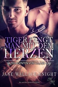 Tiger fängt man mit dem Herzen (Taschenbuch)